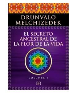 EL SECRETO ANCESTRAL DE LA FLOR DE LA VIDA VOL. I