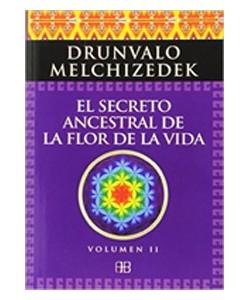 EL SECRETO ANCESTRAL DE LA FLOR DE LA VIDA VOL. II