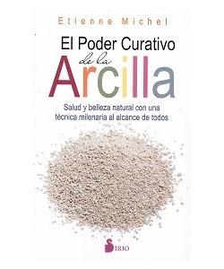 EL PODER CURATIVO DE LA ARCILLA