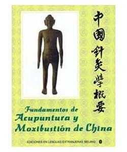 FUNDAMENTOS DE ACUPUNTURA Y MOXIBUSTION DE CHINA