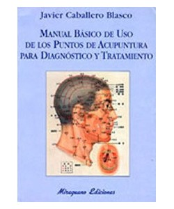 MANUAL BASICO DE USO DE LOS PUNTOS DE ACUPUNTURA