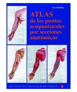 ATLAS DE LOS PUNTOS ACUPUNTURALES POR SECCIONES ANATOMICAS