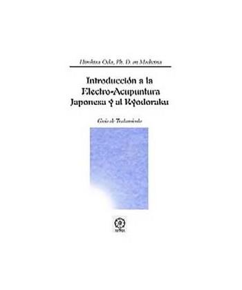 INTRODUCCION A LA ELECTRO-ACUPUNTURA JAPONESA Y AL RYODORAKU