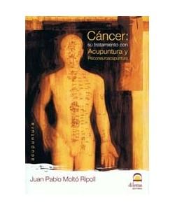 CANCER: SU TRATAMIENTO CON ACUPUNTURA Y PSICONEUROACUPUNTURA