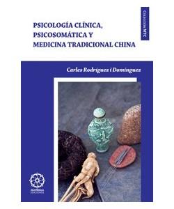 PSICOLOGIA CLINICA, PSICOSOMATICA Y MEDICINA TRADICIONAL CHINA